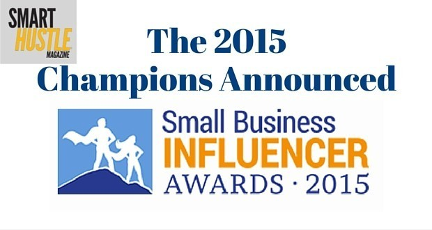 The Small Business Influencer Awards: Your 2015 Winners are Here