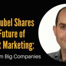 Steve Rubel Shares The Future of Content Marketing Lessons from Big Companies